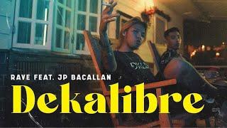 Dekalibre - Rave feat. JP Bacallan (Official Music Video)