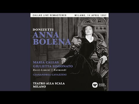 "Anna Bolena, Act 1: ""Voi, Regina! E Fia Pur Vero"" (Percy, Anna, Enrico, Rochefort, Hervey) (Live)"