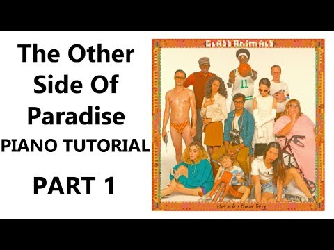 The Other Side of Paradise Piano Tutorial + Sheets - Glass Animals (Part 1)
