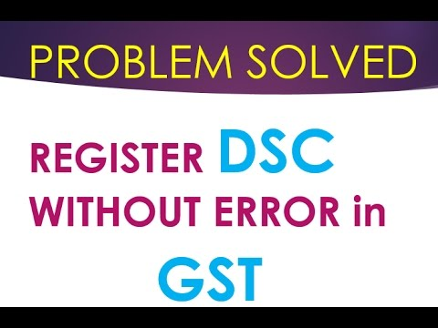 GST DSC Registration Process | Register DSC in GST Without any Error | PROBLEM SOLVED - Step by Step