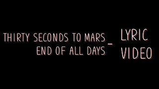 30 Seconds to Mars - End of all days [Lyrics]
