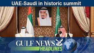 uae saudi in historic summit gn headlines