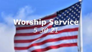 Worship Service 5 30 21