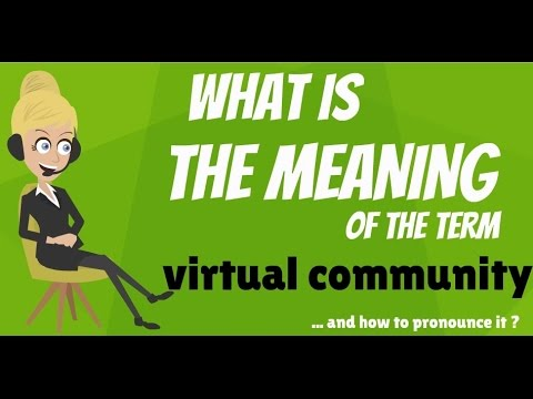What is VIRTUAL COMMUNITY? What does VIRTUAL COMMUNITY mean? VIRTUAL COMMUNITY meaning & definition