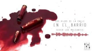 Los Hijos De La Calle - En El Barrio ft Seder Los Maleantes