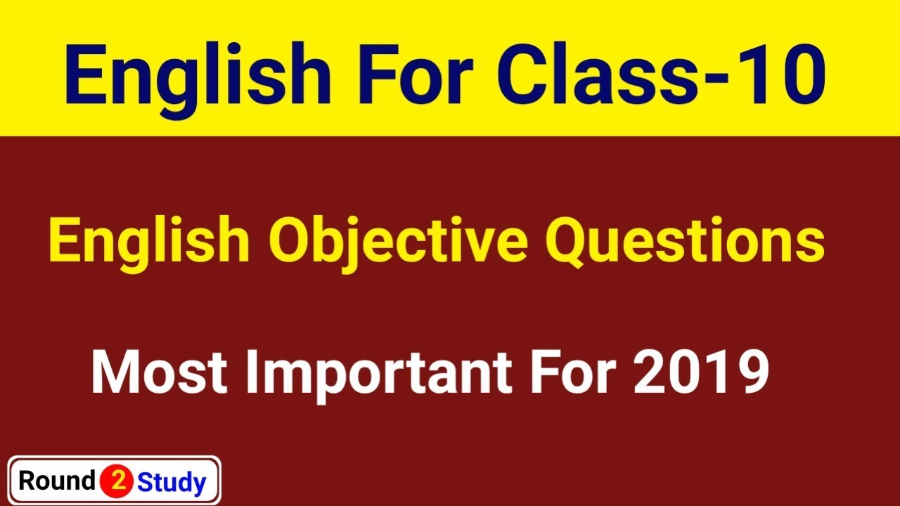 Class 10 English Book Objective Questions !! For 2019 Exam !! Round2Study
