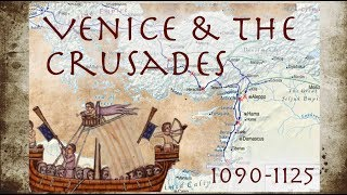 Venice & the Crusades (1090-1125)