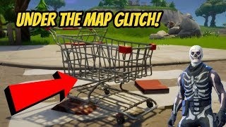 *NEW* SHOPPING CART UNDER THE MAP GLITCH | Fortnite: Battle Royale