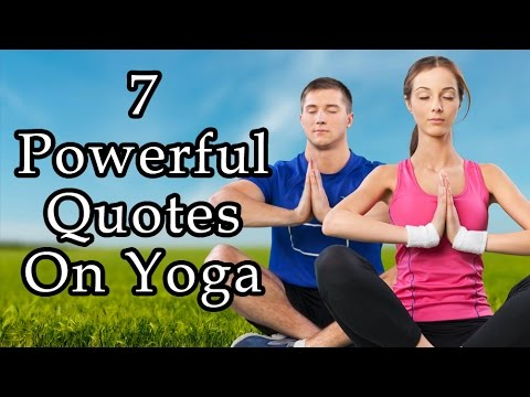 7 Powerful Quotes On Yoga | Inspiration And Motivation For Yoga