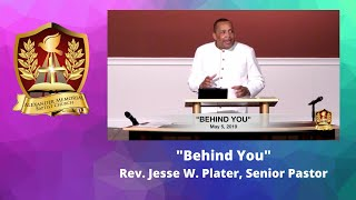 """Behind You"" - Rev. Jesse W. Plater"
