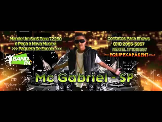 Mc Gabriel Sp-Paquera De escola (Nova 2013) Travel Video