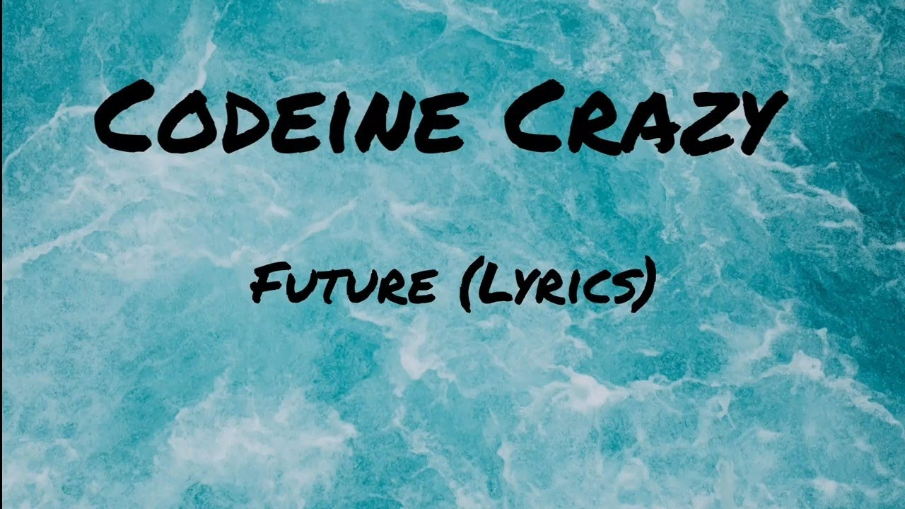 Download Future - Codeine Crazy (Lyrics)