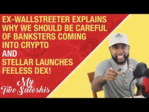 Stellar Launches Feeles DEX Called StellarX + Ex-Wallstreeter Explains How BTC Will Be Manipulated