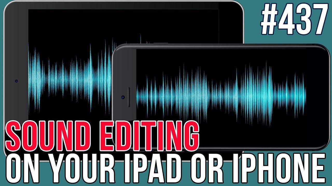 Mbs Ep 437 Ios Audio Recording Editing Youtube