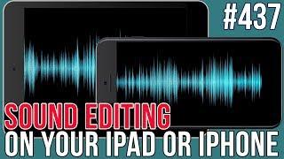 MBS Ep 437 iOS Audio Recording & Editing
