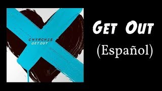 CHVRCHES - Get Out - Sub. Español - New Song