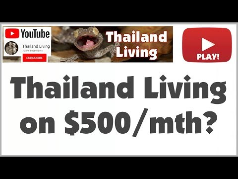Can You Live on $500 / Month in Bangkok 🇹🇭 Thailand? Pattaya? Cost of Living 2017