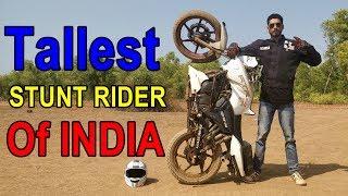 India's Tallest Stunt Rider and his Crazy Stunning Stunts