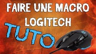 Logitech G502 - Comment faire des Macros avec les souris Logitech ?
