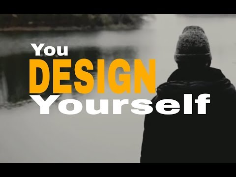 DESIGN YOURSELF (motivational video) by Ankit dhedhi