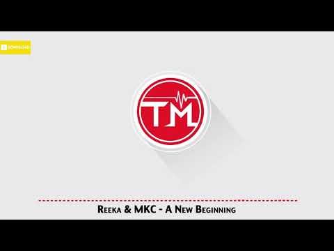 Reeka & MKC - A New Beginning