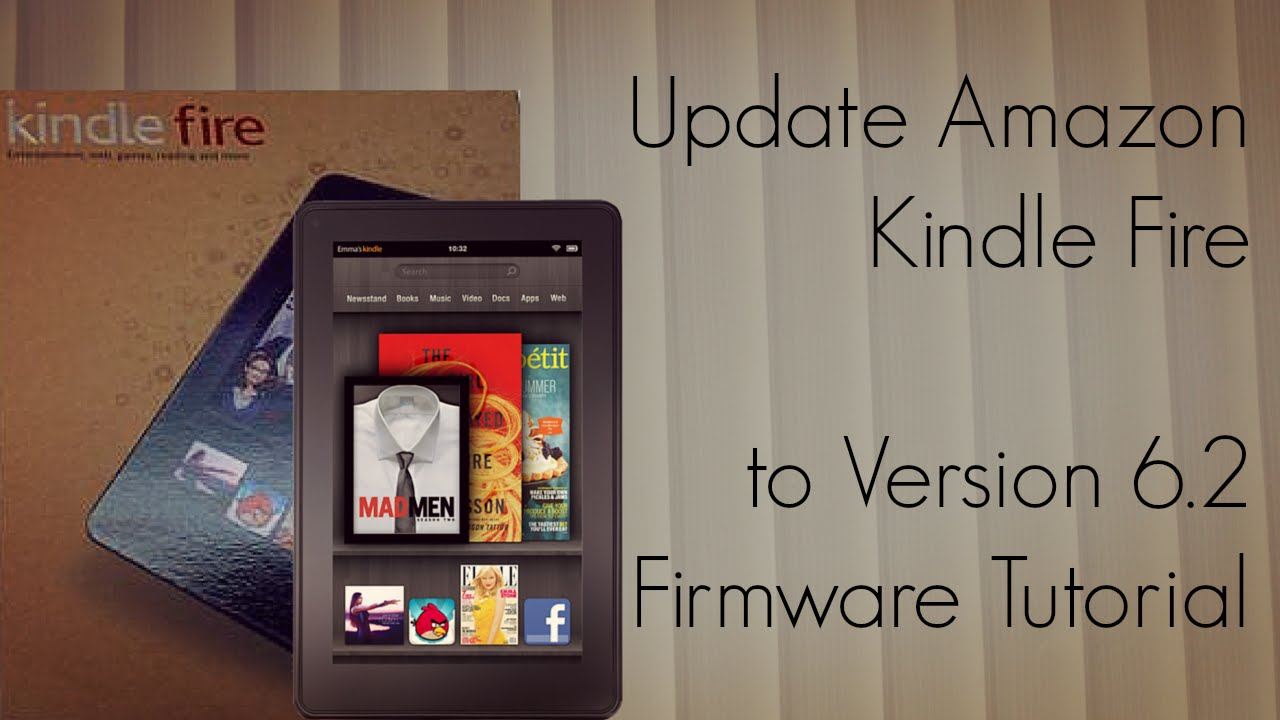 Update amazon kindle fire to version 6 2 firmware tutorial