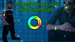 Zahir Qemli ft Fariz Agcabedili - Niye vurulmusam men ona 2017/18
