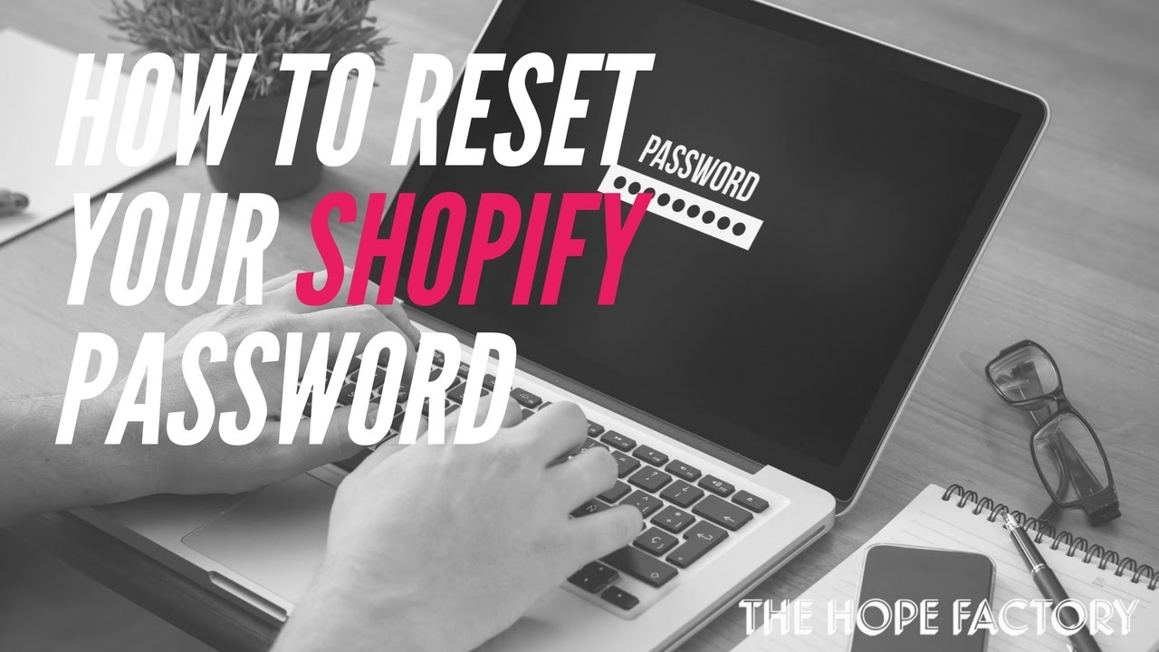 How To Use Shopify - Reset Your Password