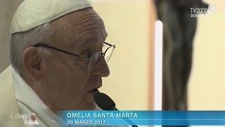 Omelia di Papa Francesco a Santa Marta del 20 marzo 2017
