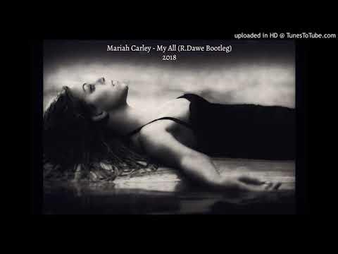 Mariah Carey  My All RDawe Bootleg 2018