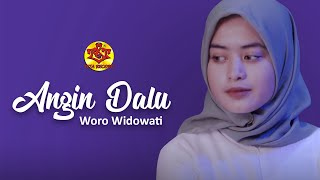 Angin Dalu | Woro Widowati ( Official Music Video )