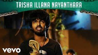 Trisha Illana Nayanthara - Trisha Illana Nayanthara Lyric | G.V. Prakash, Anandhi