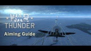 War Thunder - Aiming Guide