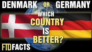 DENMARK or GERMANY - Which Country is Better?