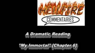 A Hellfire Comms Dramatic reading - My Immortal [Chapter 6]