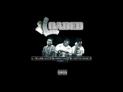 BUA Montana ft. LitBlueBlack & Bingo Tha Youngin - Loaded (2017)