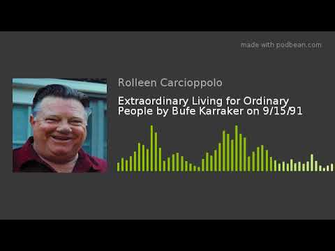 Extraordinary Living for Ordinary People by Bufe Karraker on 9/15/91