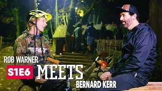 Dirt Jumps and Home Town Shredding w/ Bernard Kerr  | Rob Meets: Ep 5