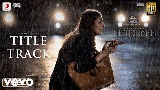 Netrikann - Title Track Video | Nayanthara | Vignesh Shivan | Milind Rau | Girishh