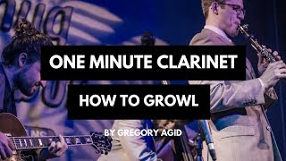 One Minute Clarinet: How to Growl