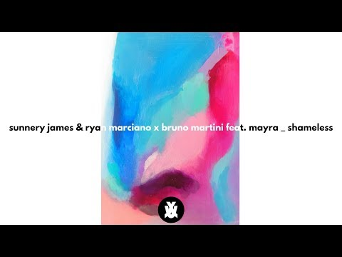 Sunnery James & Ryan Marciano x Bruno Martini feat Mayra - Shameless Extended Mix