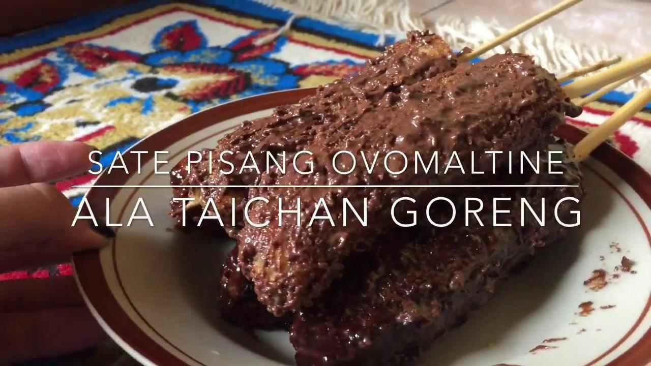 Sate Pisang Ovomaltine Ala Taichan Goreng Youtube