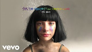 Sia The Greatest (KDA Remix) [Audio] ft. Kendrick Lamar