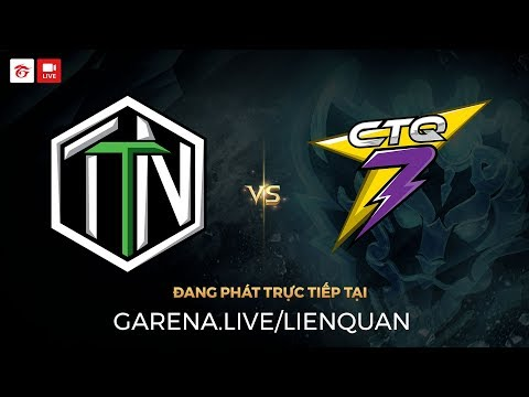 CTQ7 vs TTN [Vòng 8 - Ván 2] [06.10.2017]