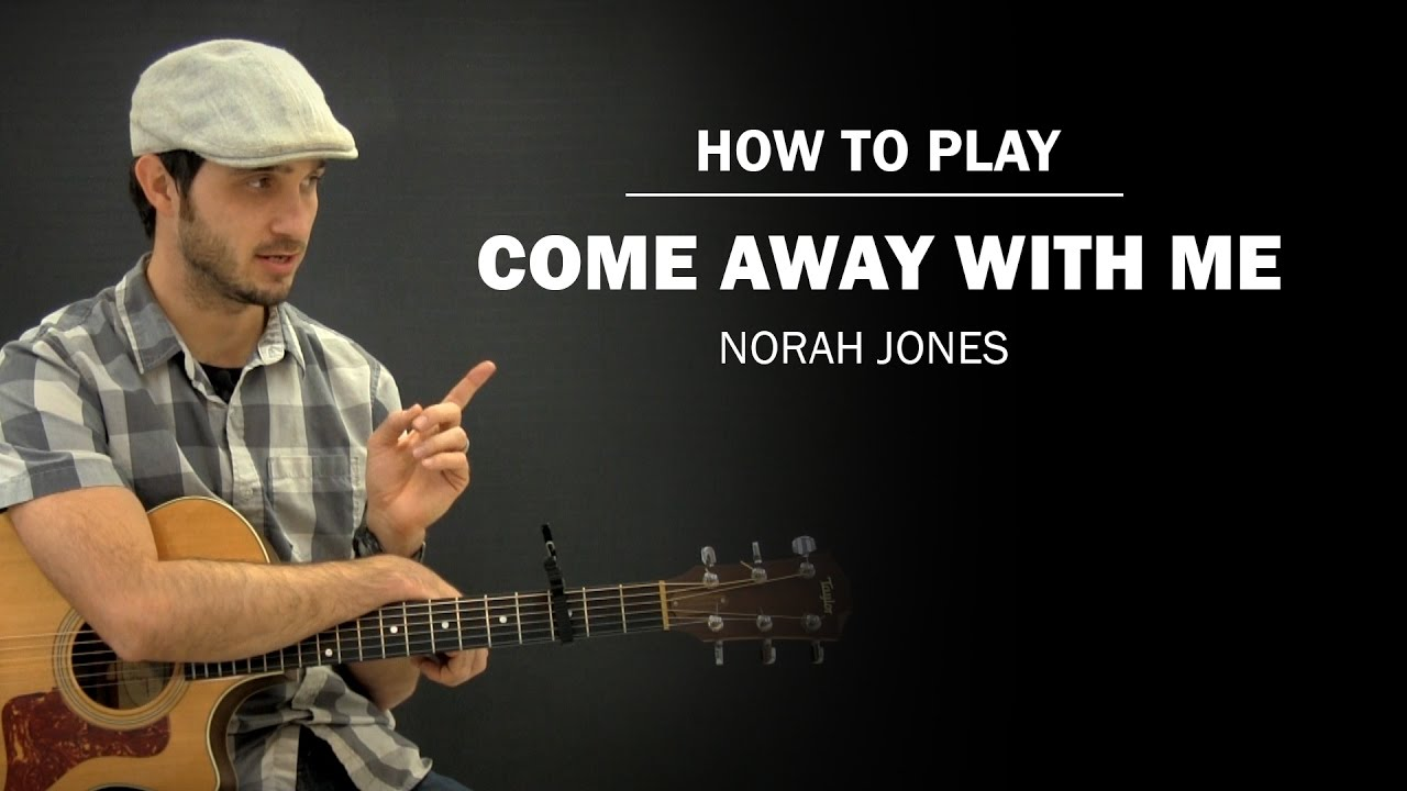 Come Away With Me Norah Jones How To Play Beginner Guitar
