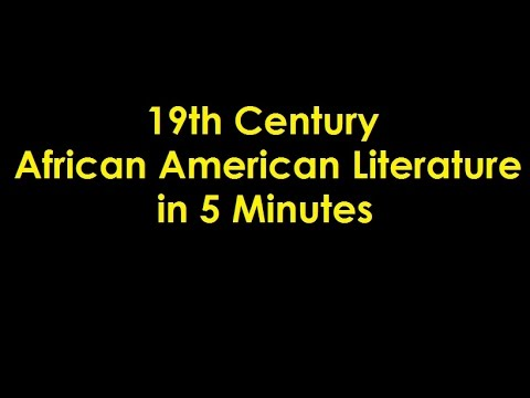 19th Century African American Literature in 5 Minutes
