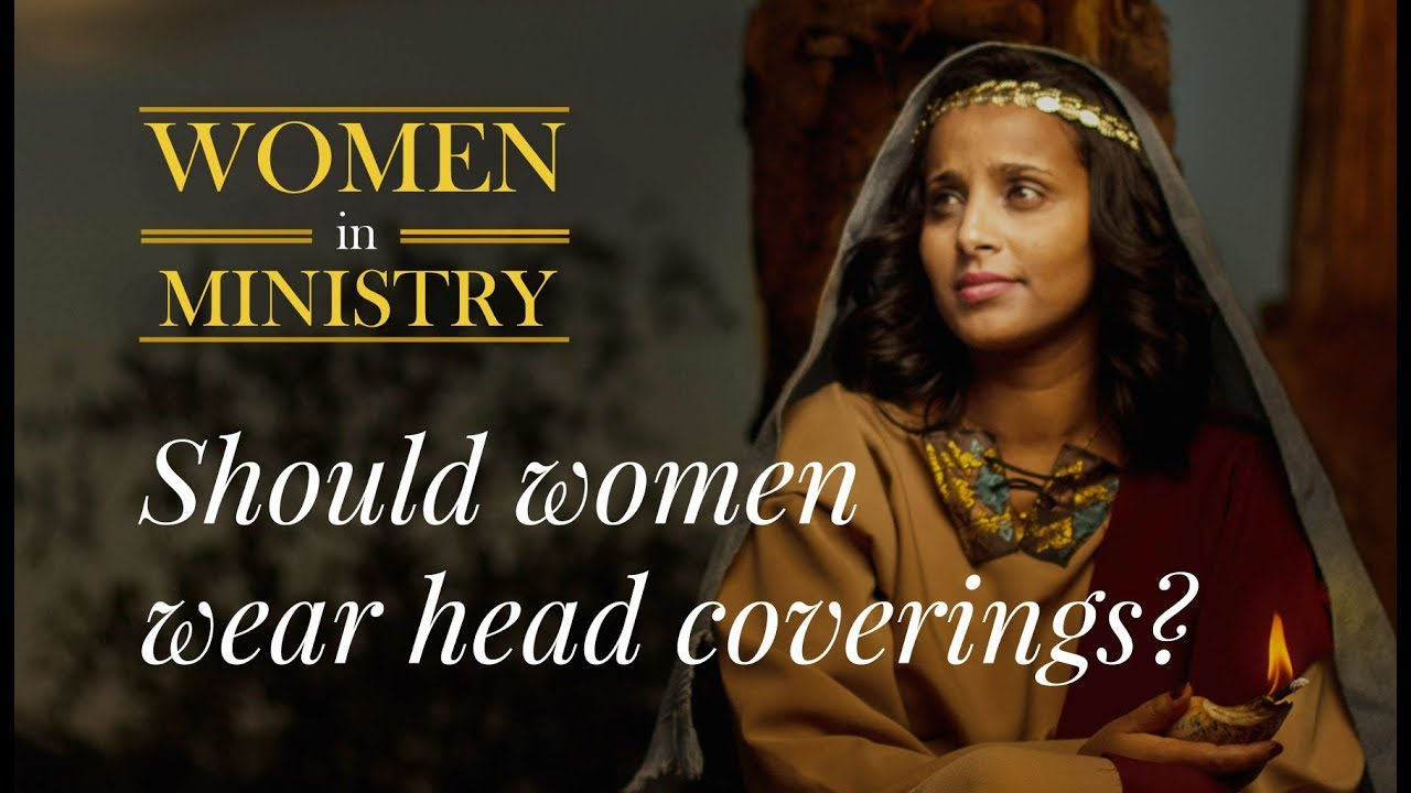 ╫ Headcoverings & Jewelry | Women in Ministry (Part 1)