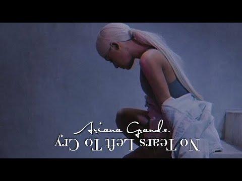 Ariana Grande | No Tears Left To Cry