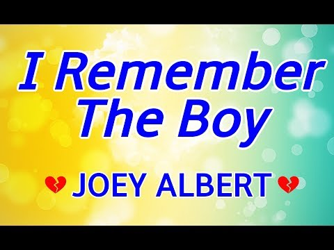 I Remember the Boy - JOEY ALBERT Karaoke