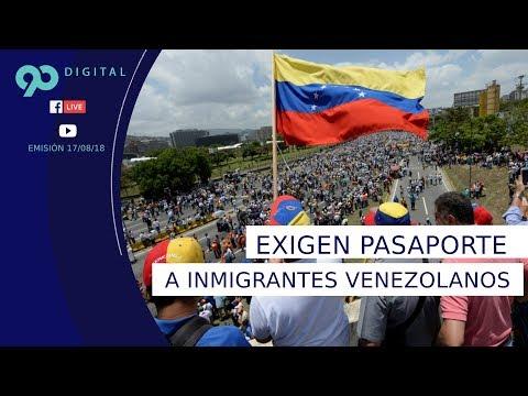 90 Digital (17-8-18): ¿Cree que el pedido de pasaporte a los venezolanos frenará la ola migratoria?